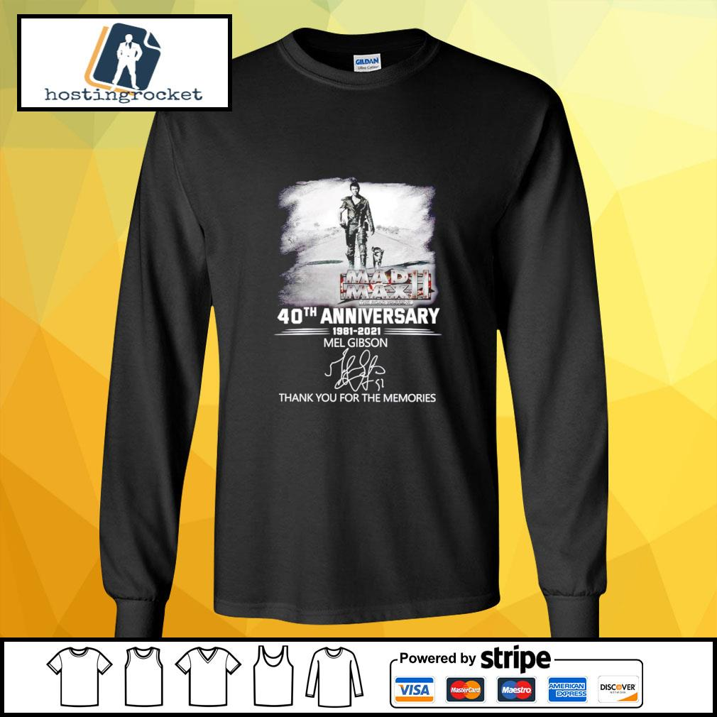 40th Anniversary 1981 2021 Mel Gibson thank you for the memories signature longsleeve-tee