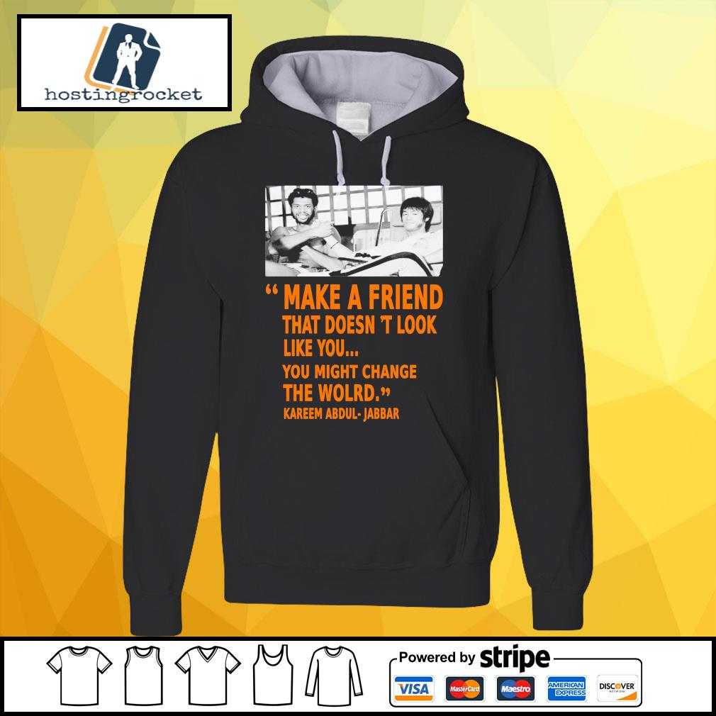 Kareem Abdul Jabbar make a friend that doesn't look like you you might change the world hoodie
