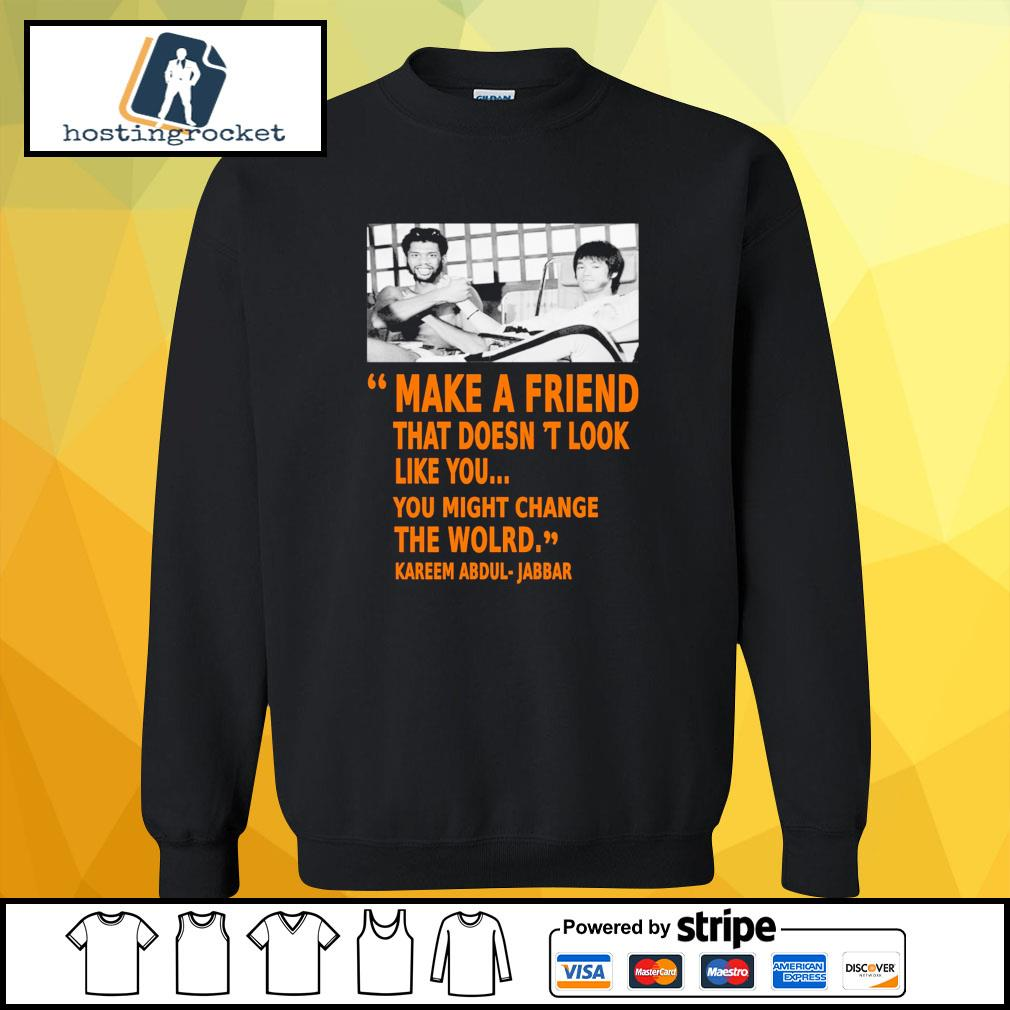 Kareem Abdul Jabbar make a friend that doesn't look like you you might change the world sweater