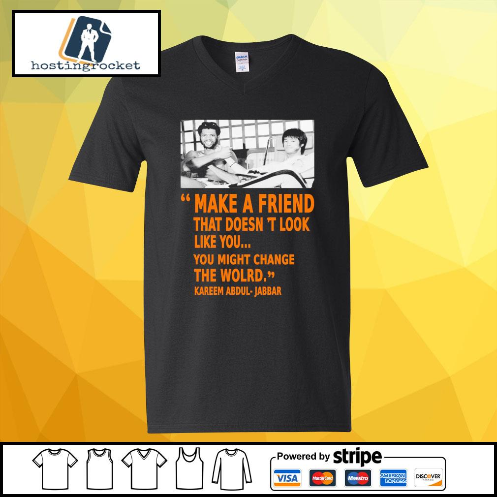 Kareem Abdul Jabbar make a friend that doesn't look like you you might change the world v-neck-t-shirt