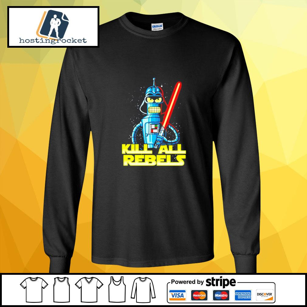 Star Wars Bender futurama Kill All Rebels longsleeve-tee