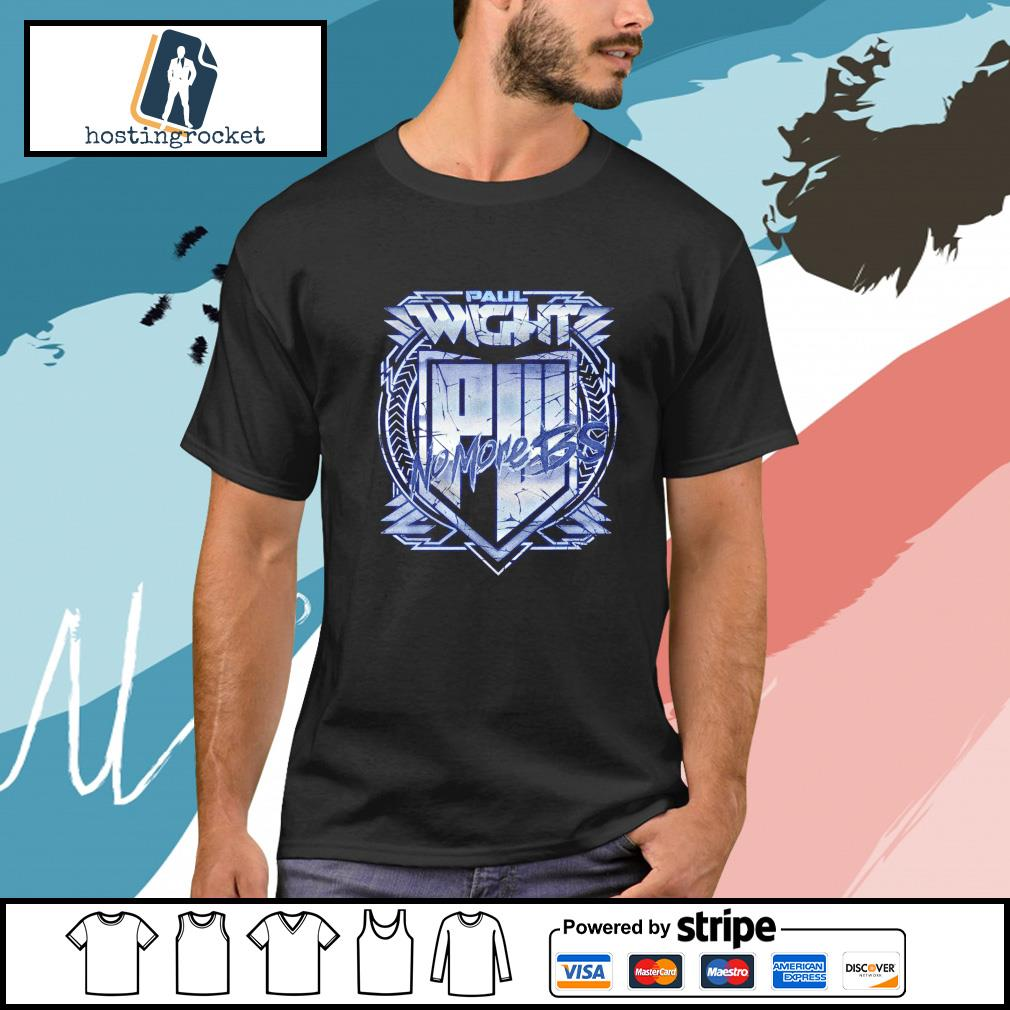 Paul Wight No More BS shirt, hoodie, sweater and tank top