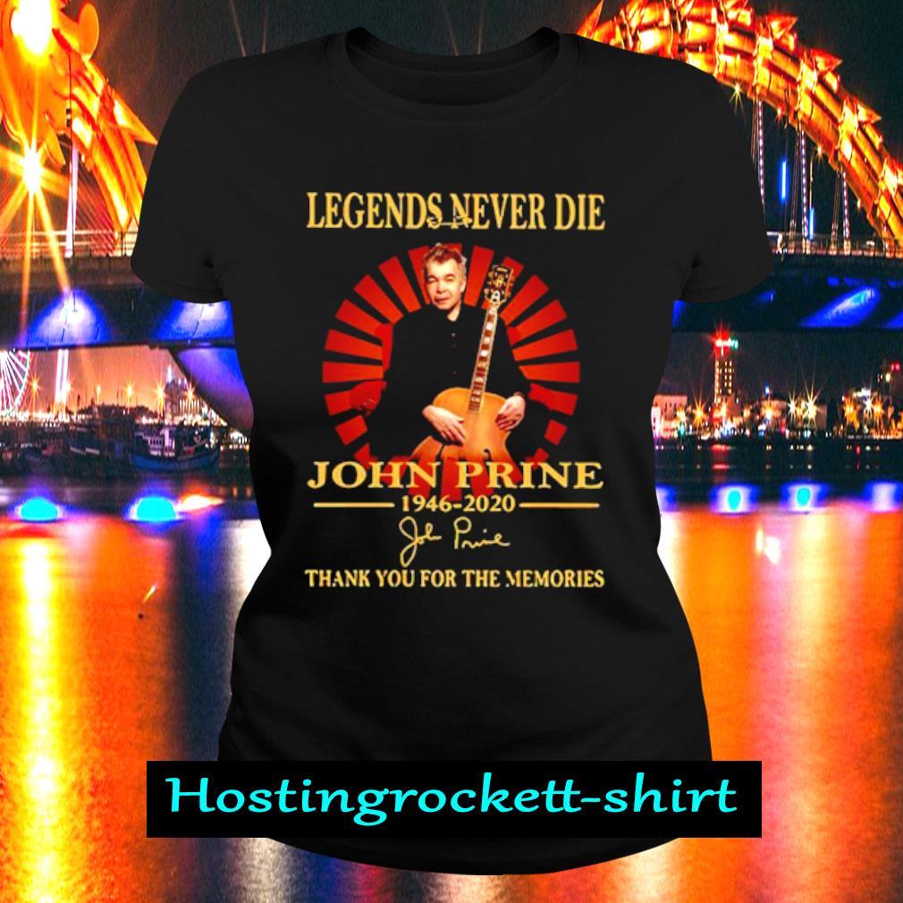 Legends Never Die John Prine 1946 2020 Thank You For The Memories Shirt Ladies Tee