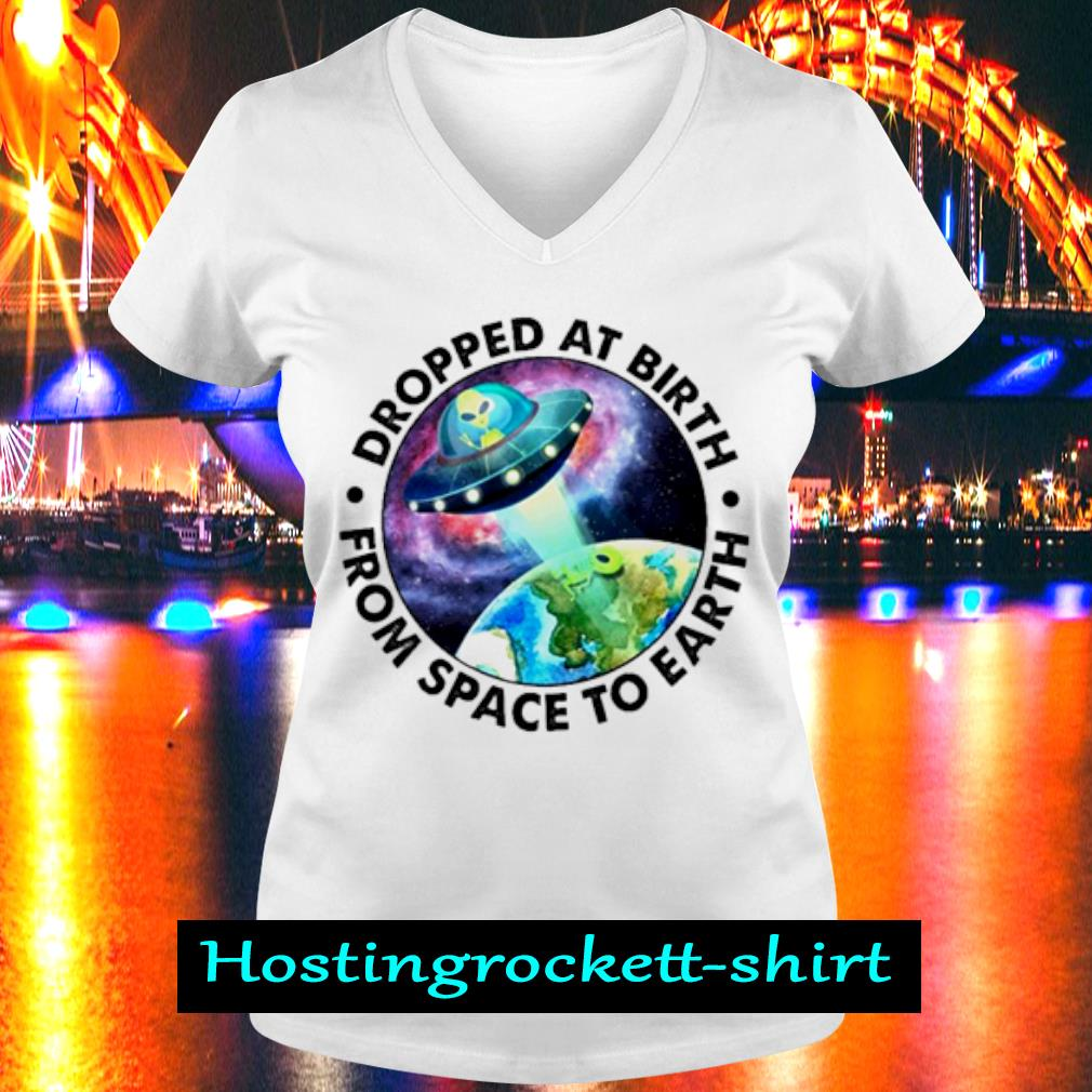 Ufo Alien Dropped at birth from space to Earth s V-neck T-shirt
