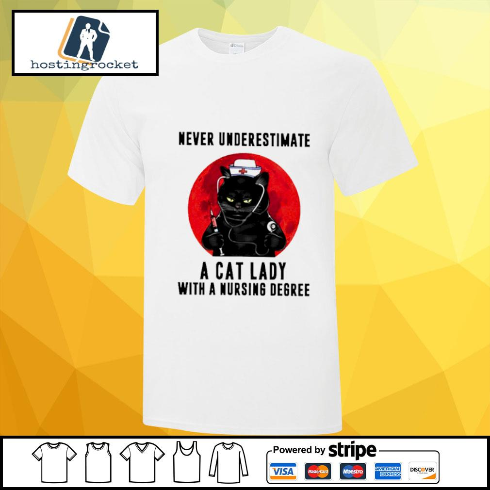 Cat black never underestimate a cat lady with a nursing dgree shirt