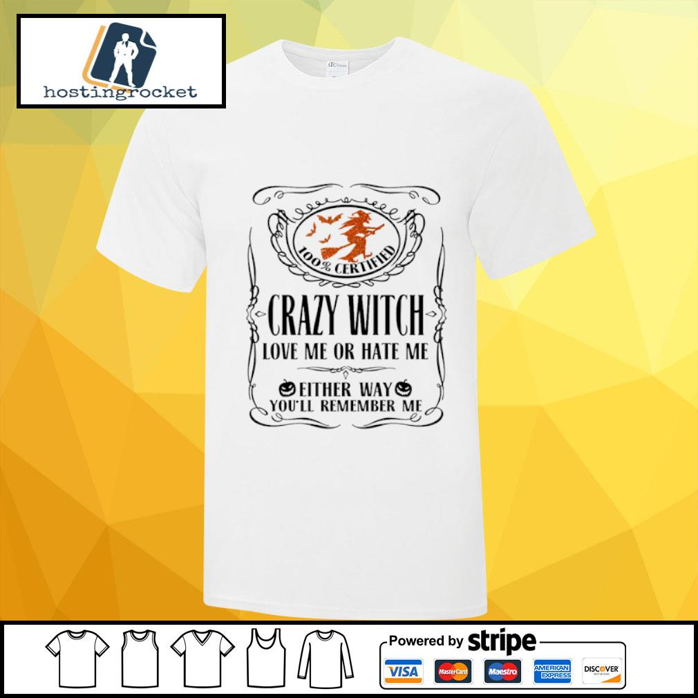 Crazy witch love me or hate me either way you'll remember me shirt