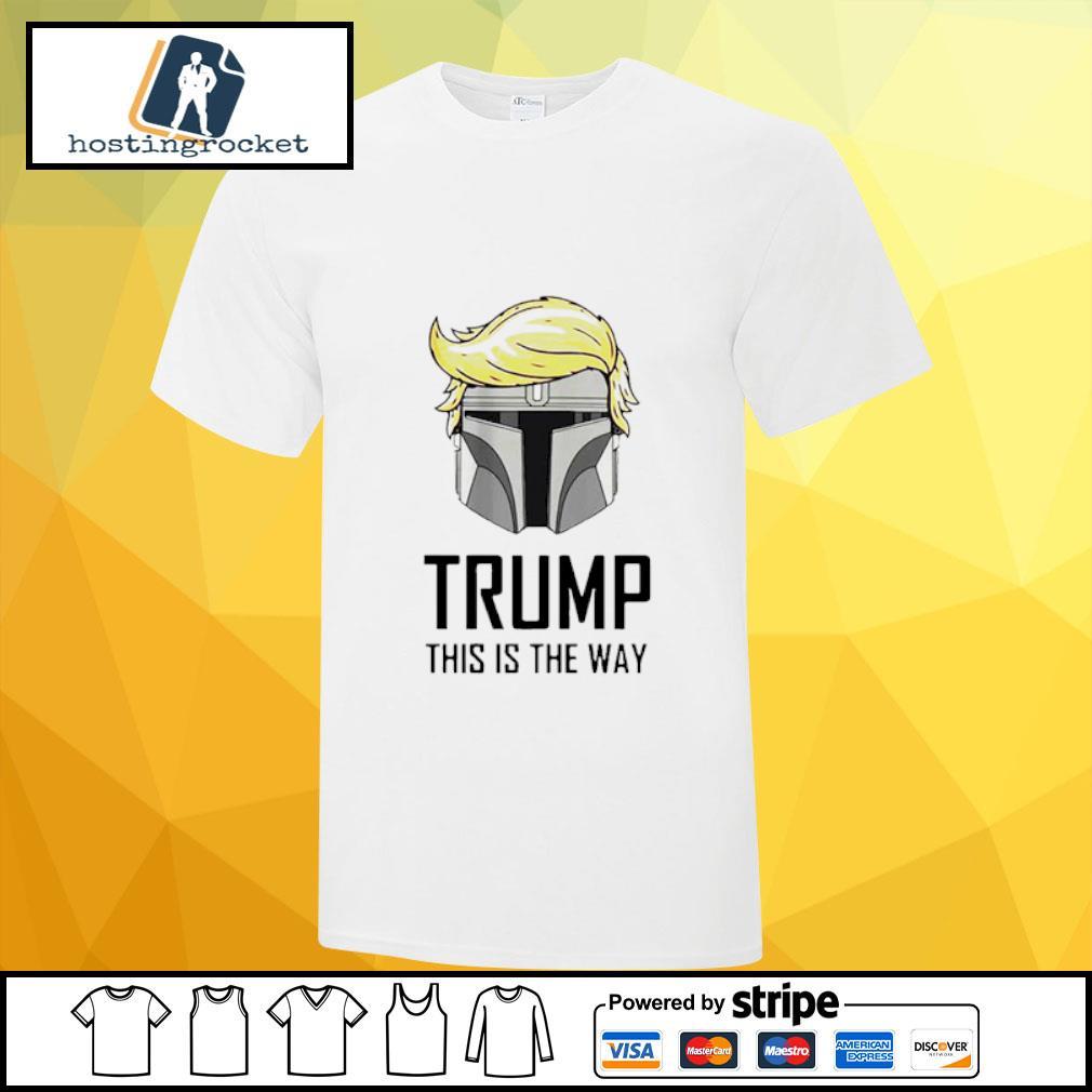 Darth vader trump this is the way shirt
