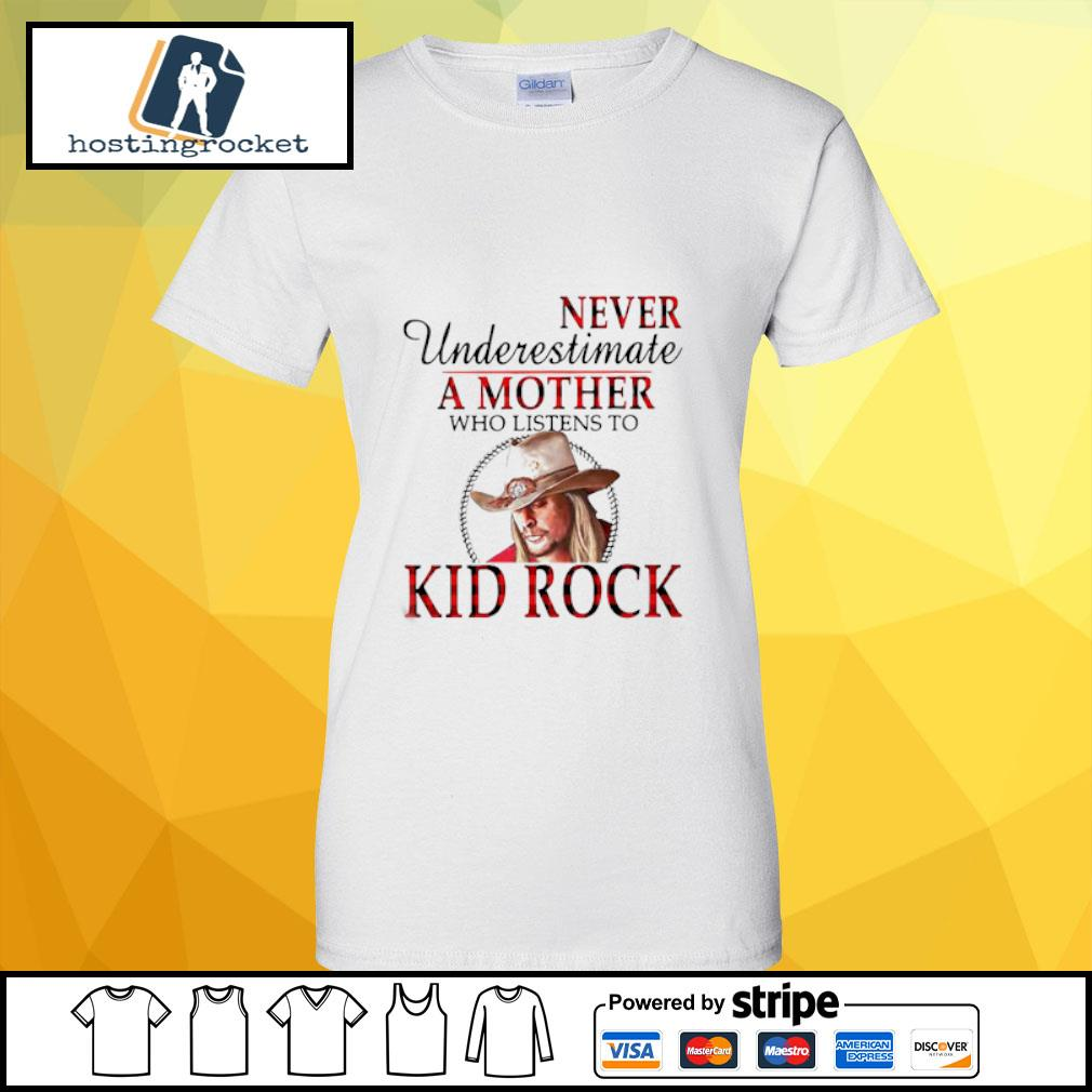 Never Underestimate A Mother Who Listens To Kid Rock Shirt ladies-tee