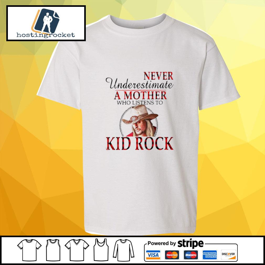 Never Underestimate A Mother Who Listens To Kid Rock Shirt youth-tee