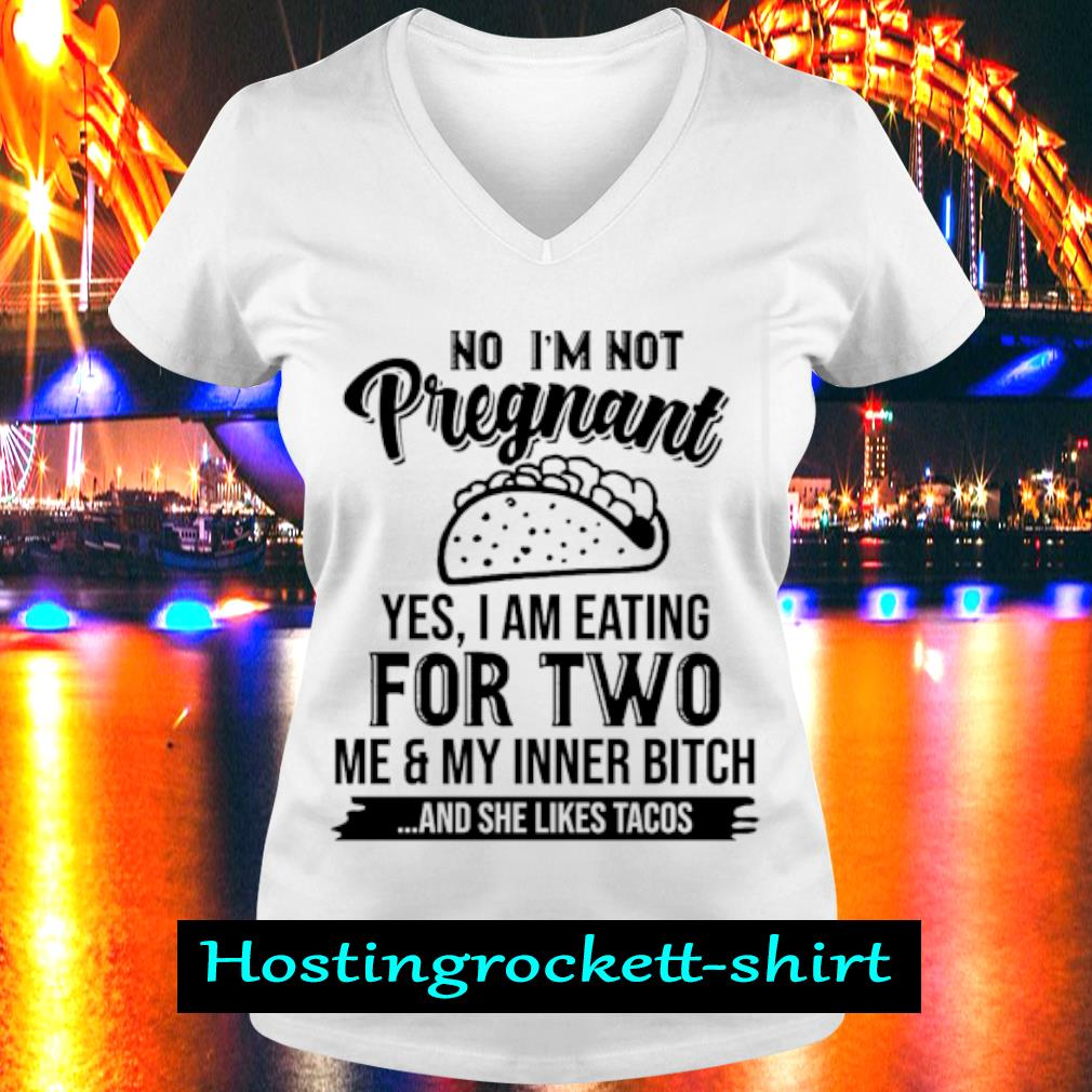 No I'm Not Pregnant Yes I Am Eating For Two s V-neck T-shirt