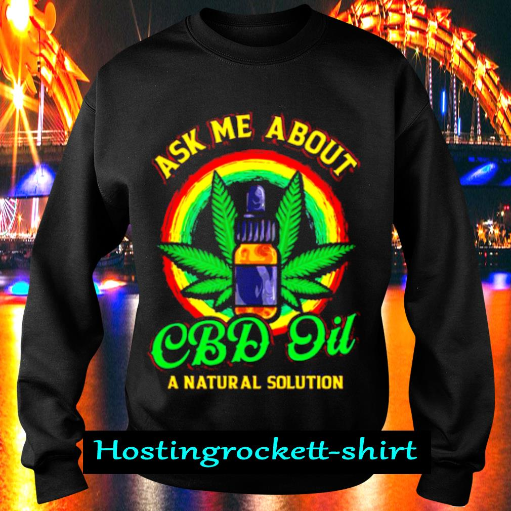 Official Weed Ask Me About Cbd Oil Shirt Sweater