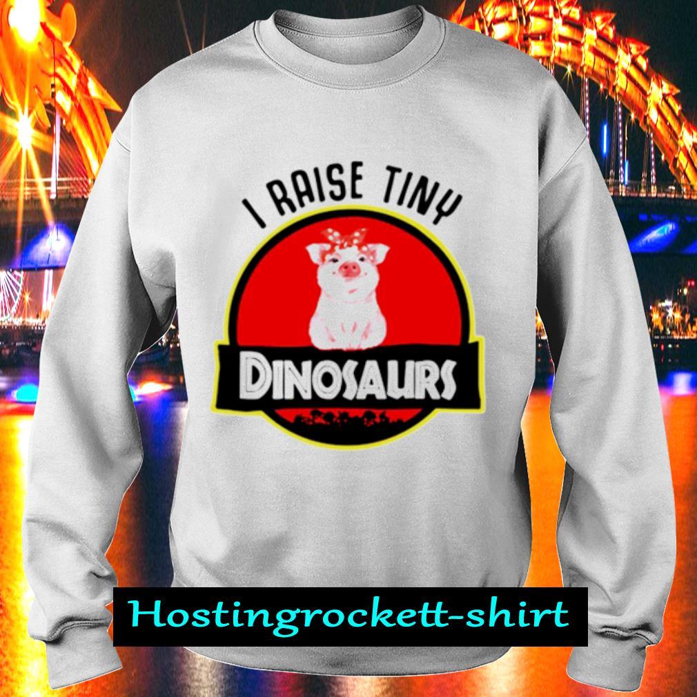Pig I raise tiny dinosaurs s Sweater