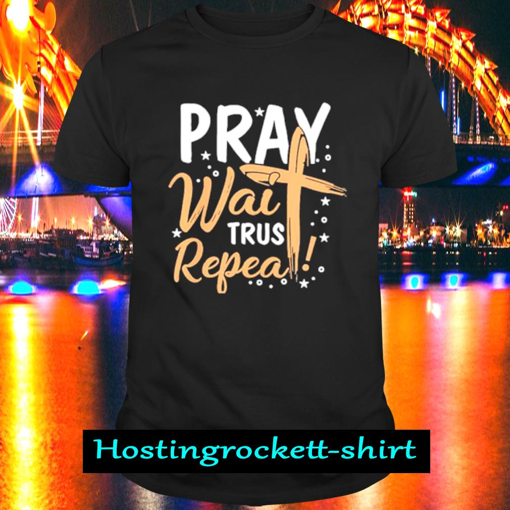 Pray wait Trust Peppa shirt