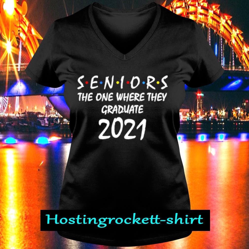Seniors the one where they graduate 2021 s V-neck T-shirt