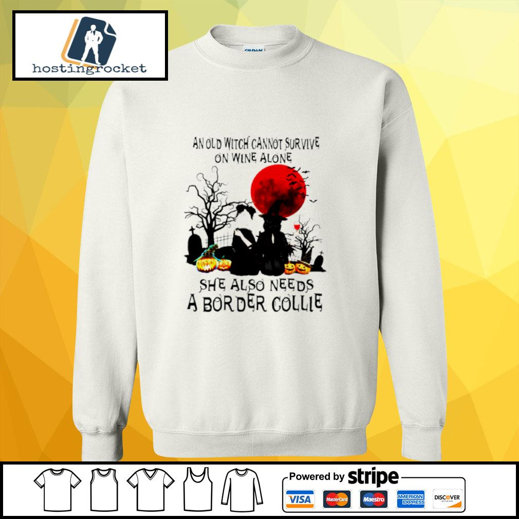 An Old Witch Cannot Survive On Wine Alone She Also Needs A Border Collie s sweater