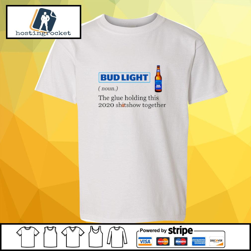 Bud Light the glue holding this 2020 shitshow together s youth-tee