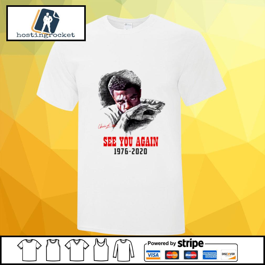 Chadwick Boseman See You Again 1976-2020 Signature shirt