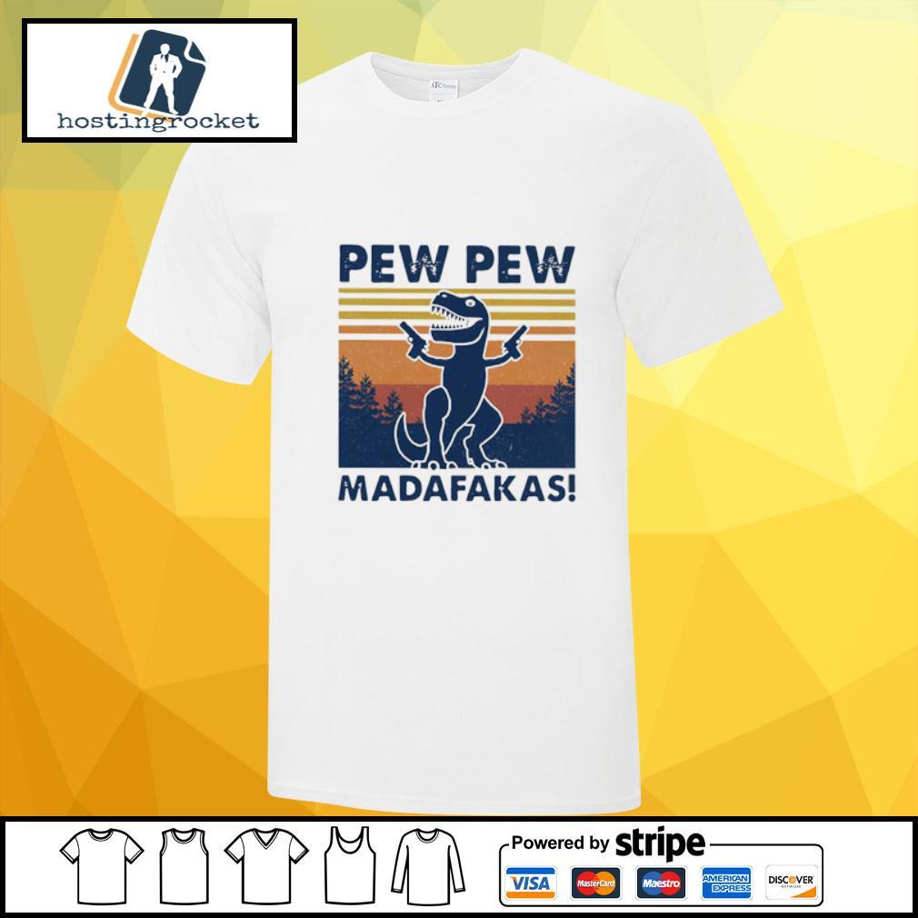 Dinosaur T-rex Pew Pew Madafakas Vintage Shirt