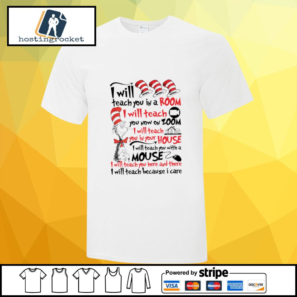 Dr. Seuss I Will Teach You In A Room I will teach you now on zoom shirt
