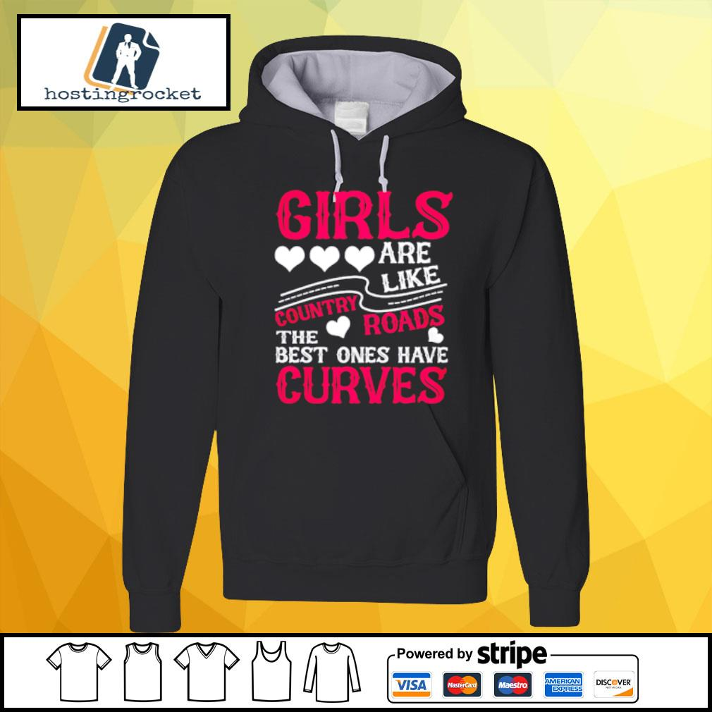 Girls are like country roads the best ones have curves s hoodie