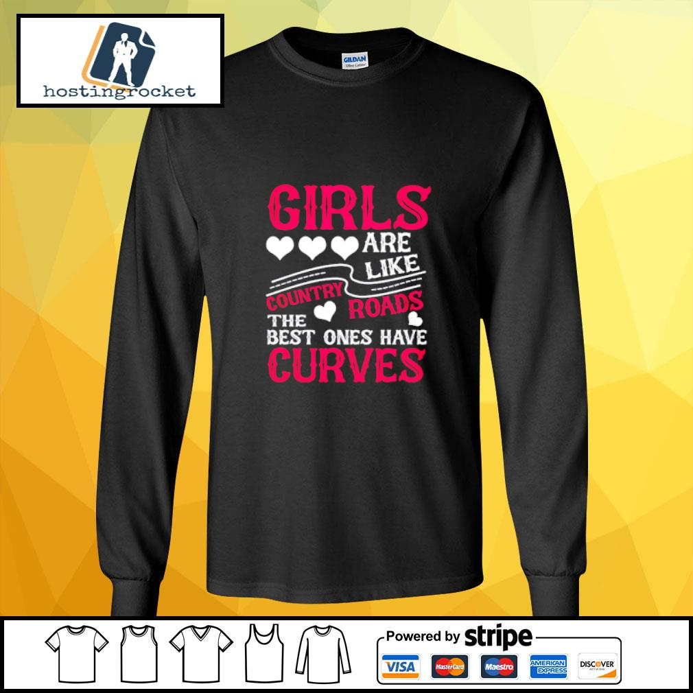 Girls are like country roads the best ones have curves s longsleeve-tee