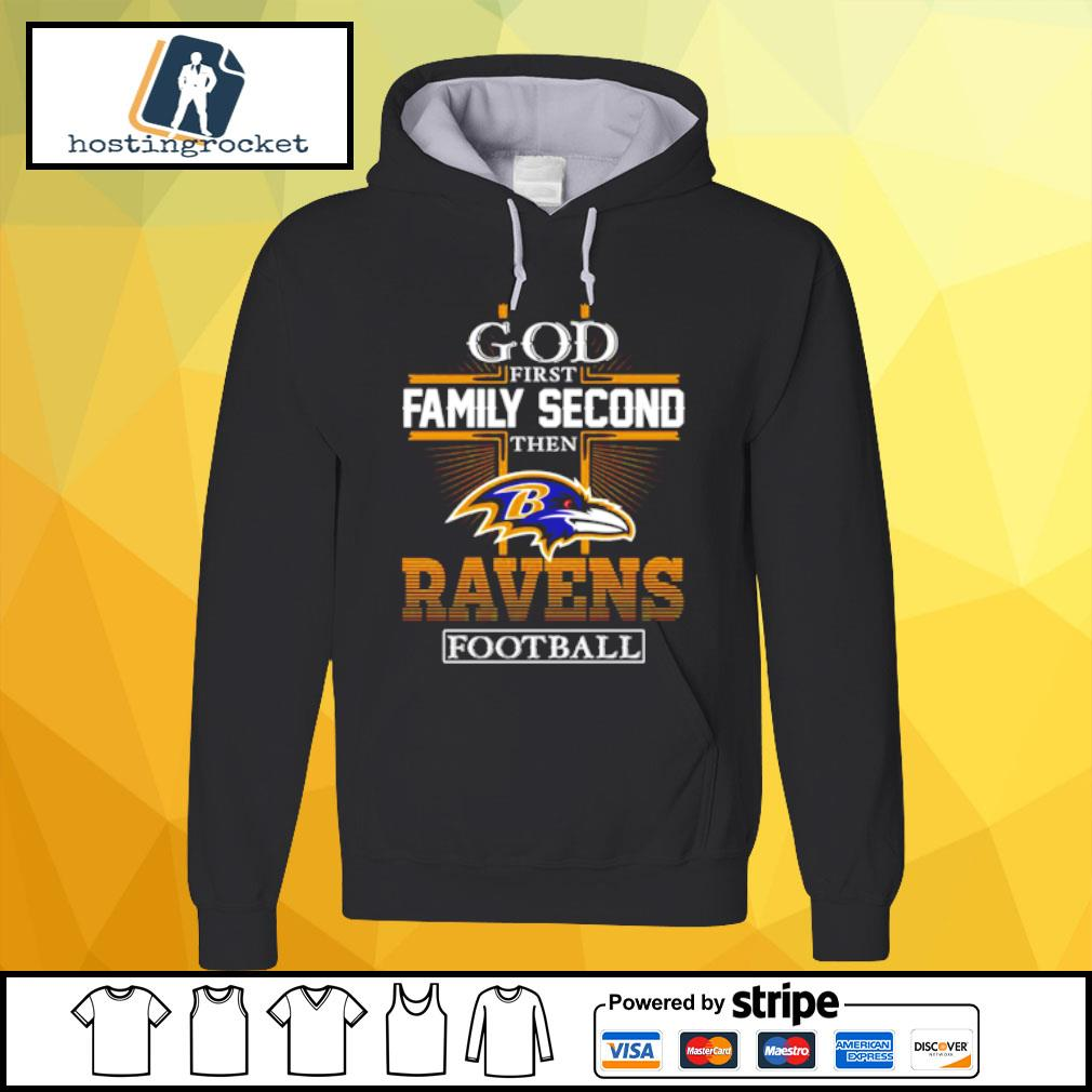 God first Family second then Ravens football s hoodie