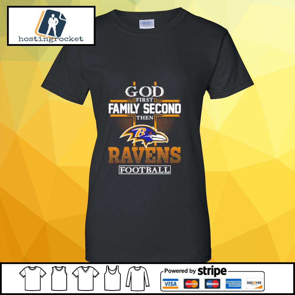 God first Family second then Ravens football s ladies-tee