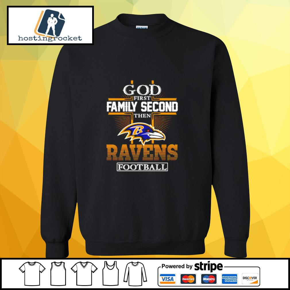 God first Family second then Ravens football s sweater