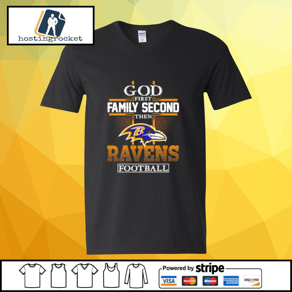 God first Family second then Ravens football s v-neck-t-shirt