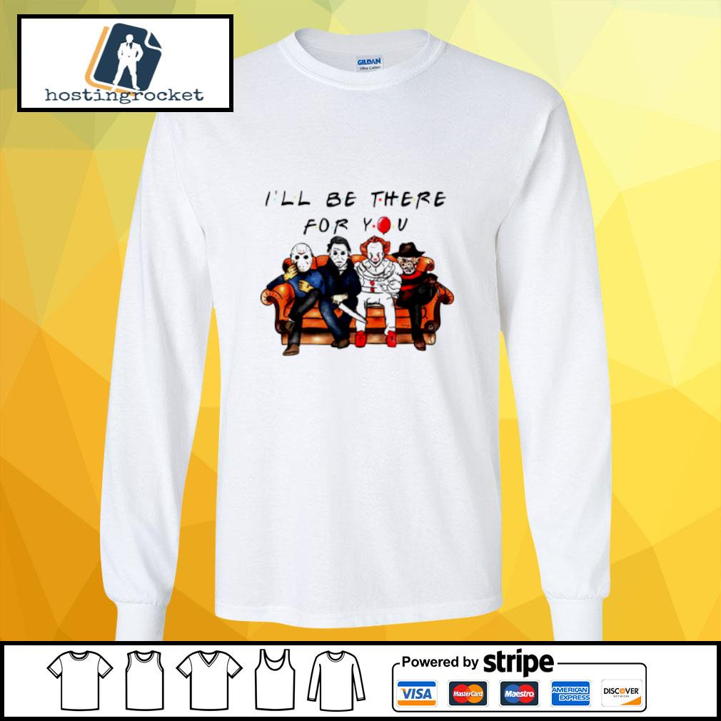Halloween Characters Horror Movies I'll Be There For You s longsleeve-tee