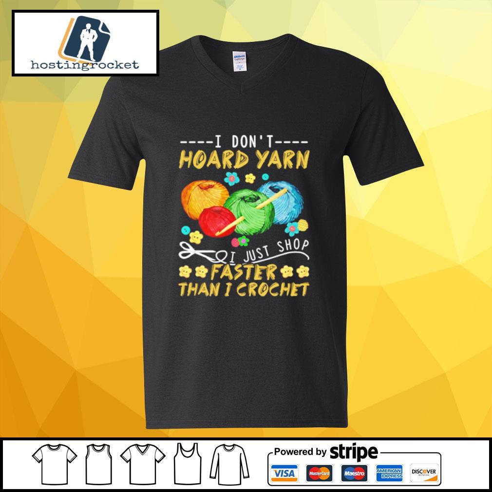 I Don't Hoard Yarn I Just Shop Faster Than I Crochet s v-neck-t-shirt