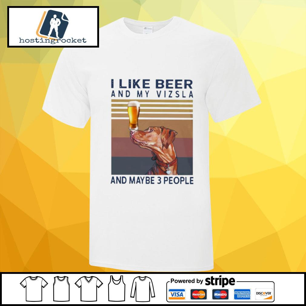 I Like Beer And My Vizsla And Maybe 3 People Vintage Shirt