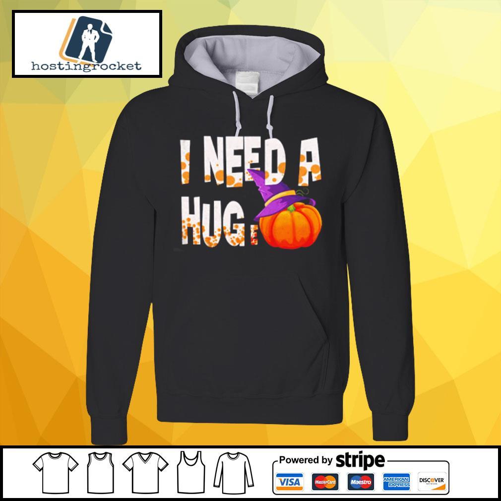 I Need A Hug-e Pumpkin Funny Halloween s hoodie