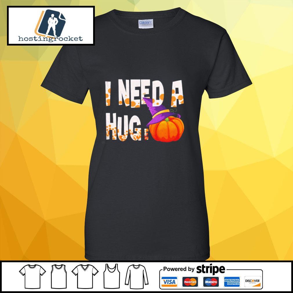 I Need A Hug-e Pumpkin Funny Halloween s ladies-tee
