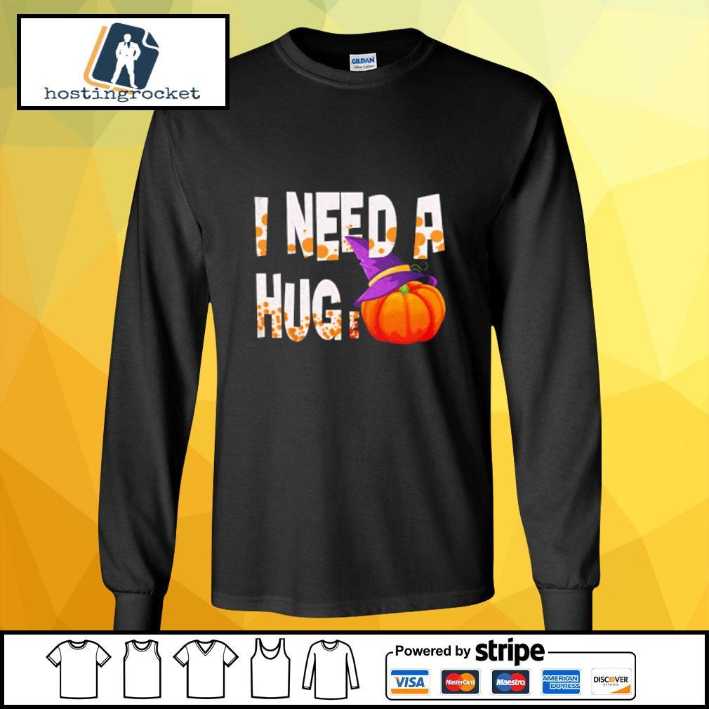 I Need A Hug-e Pumpkin Funny Halloween s longsleeve-tee