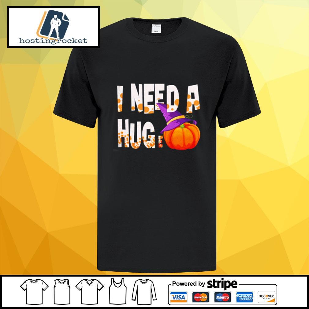 I Need A Hug-e Pumpkin Funny Halloween shirt