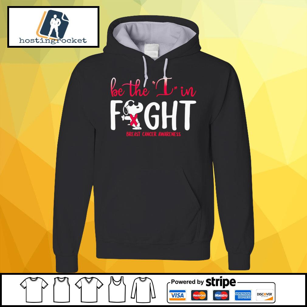 Be The I In Fight Snoopy Breast Cancer Awareness Shirt hoodie