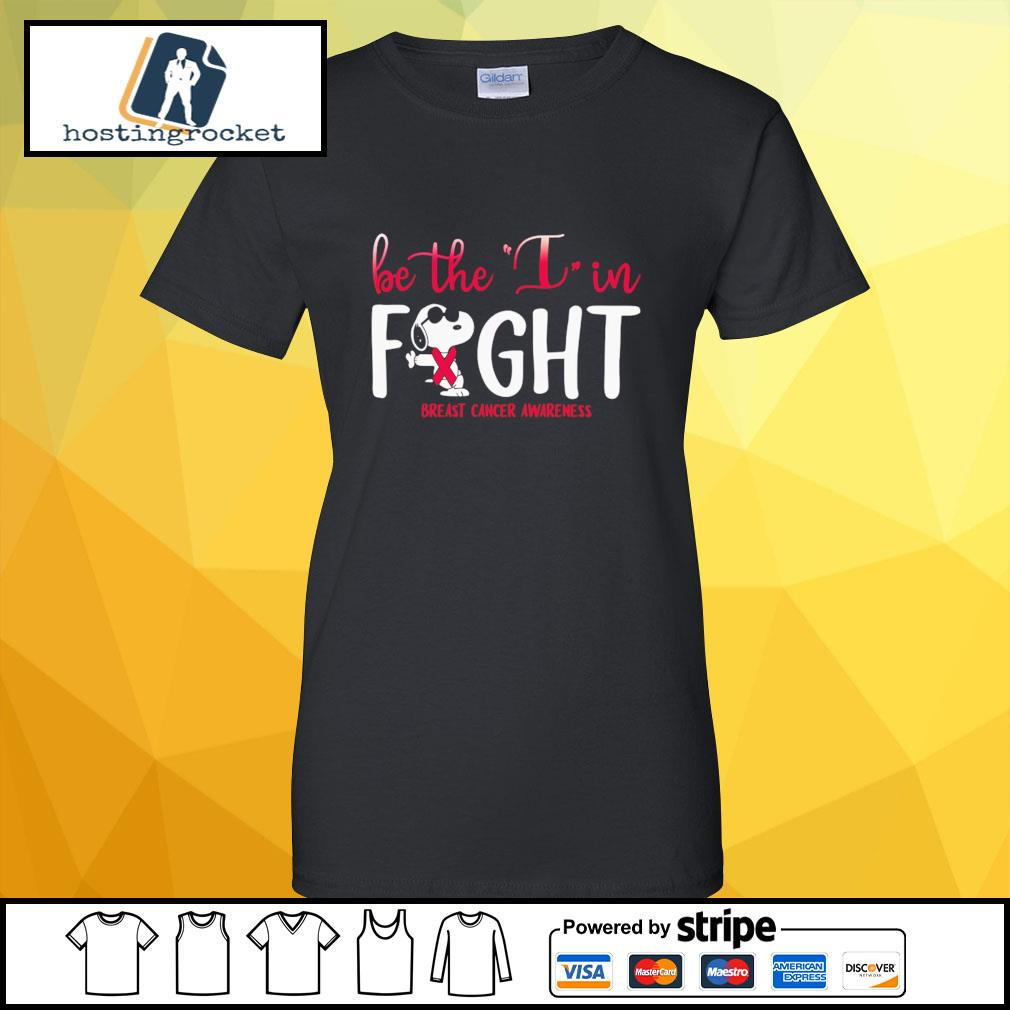 Be The I In Fight Snoopy Breast Cancer Awareness Shirt ladies-tee