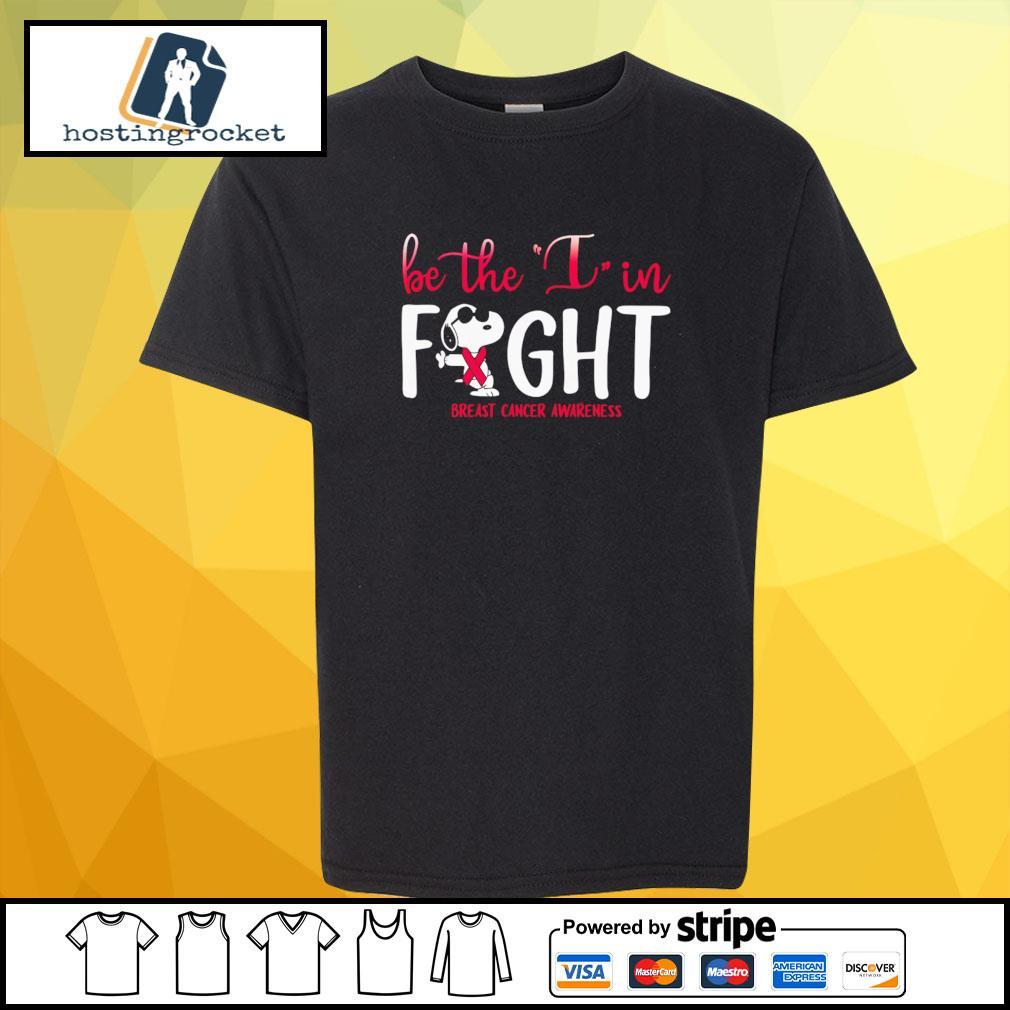 Be The I In Fight Snoopy Breast Cancer Awareness Shirt shirt