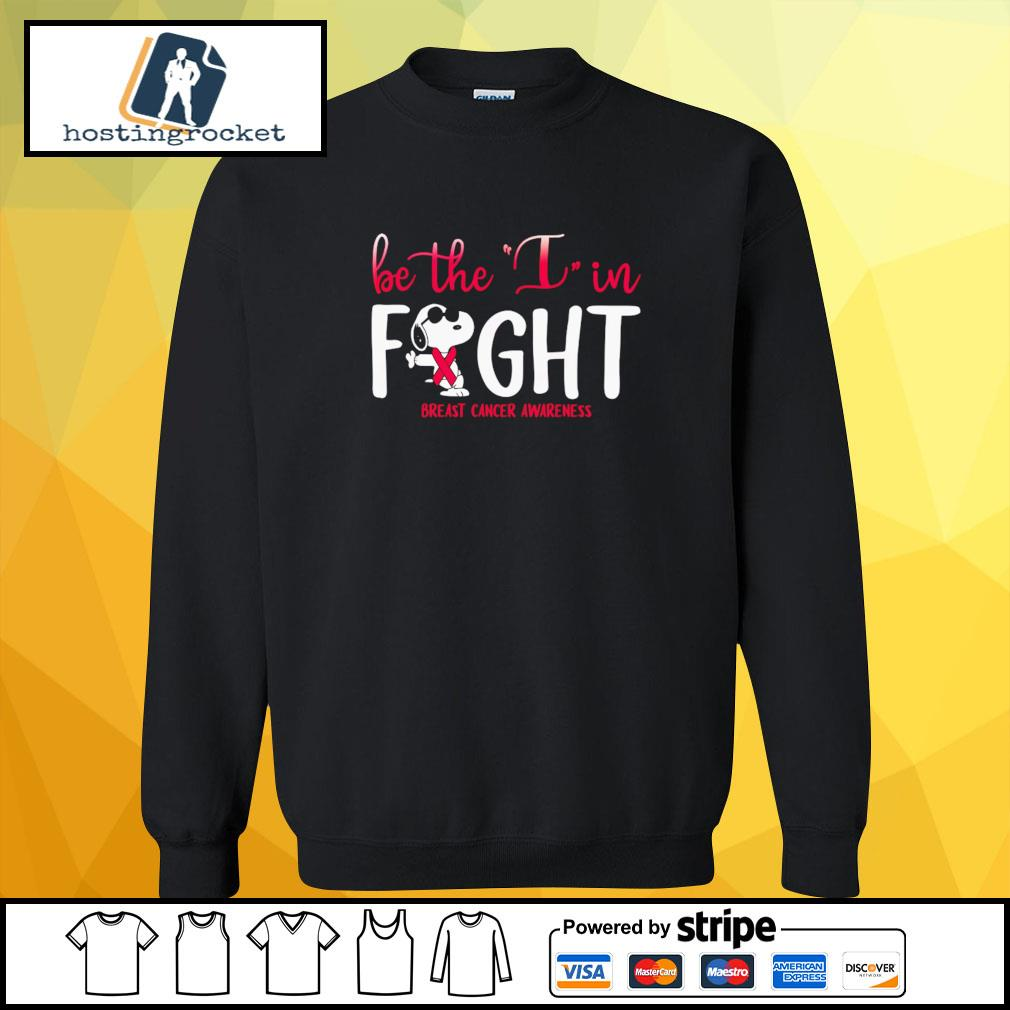 Be The I In Fight Snoopy Breast Cancer Awareness Shirt sweater