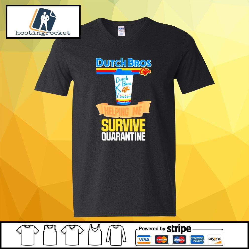 Dutch Bros Coffee Helping Me Survive Quarantine Coronavirus s v-neck-t-shirt
