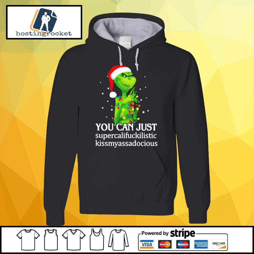 Grinch You Can Just Supercalifuckilistic Kiss My Ass Audacious s hoodie