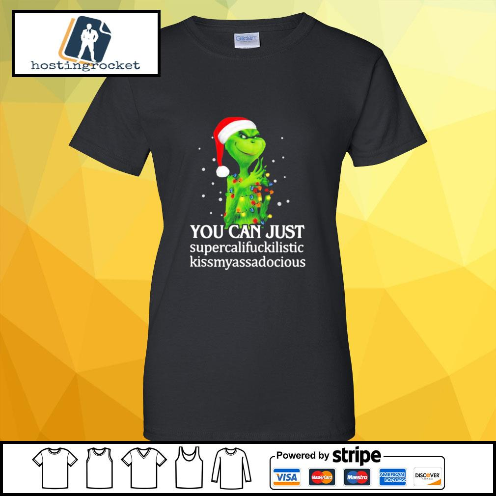 Grinch You Can Just Supercalifuckilistic Kiss My Ass Audacious s ladies-tee