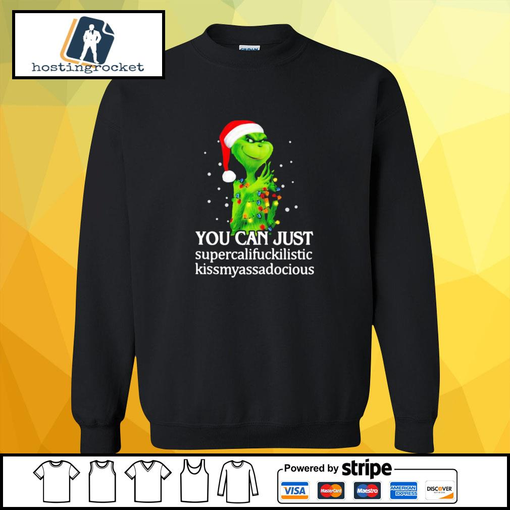 Grinch You Can Just Supercalifuckilistic Kiss My Ass Audacious s sweater