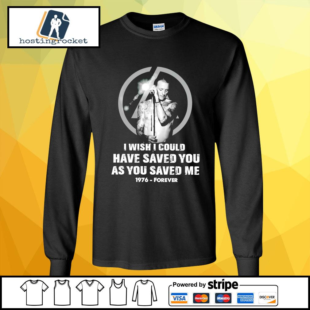 I wish I could have saved you as you saved me 1976 forever s longsleeve-tee