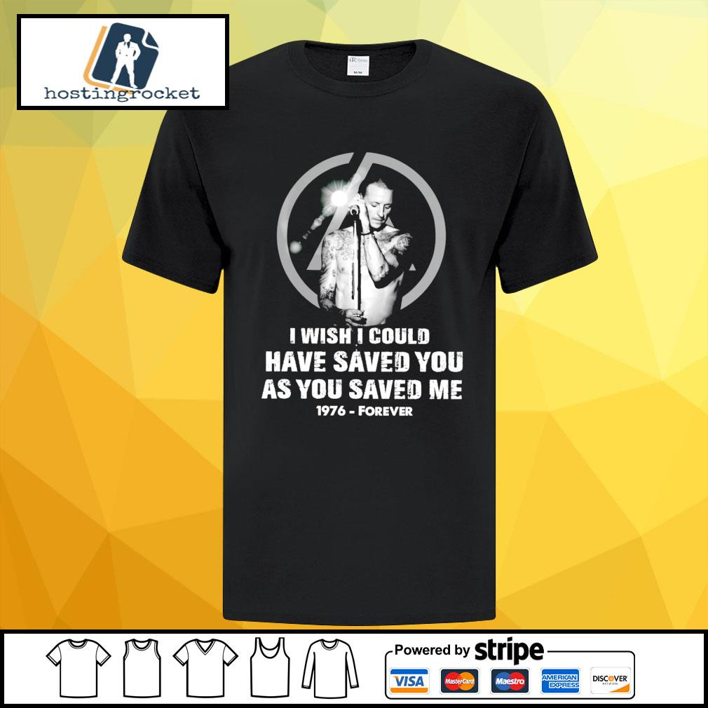 I wish I could have saved you as you saved me 1976 forever shirt