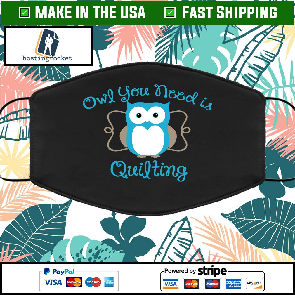 Owl you need is quilting Face Mask Washable