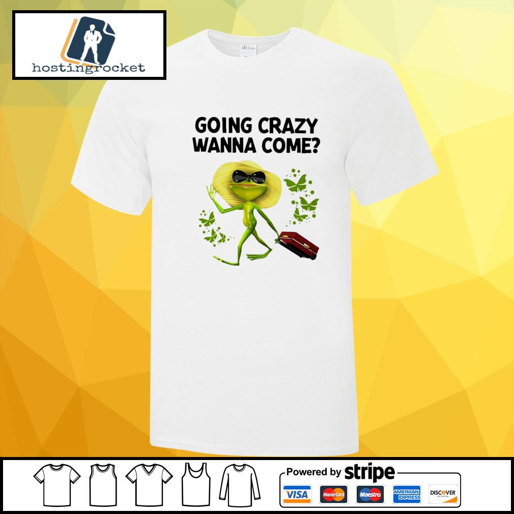 Funny frog going crazy wanna come shirt