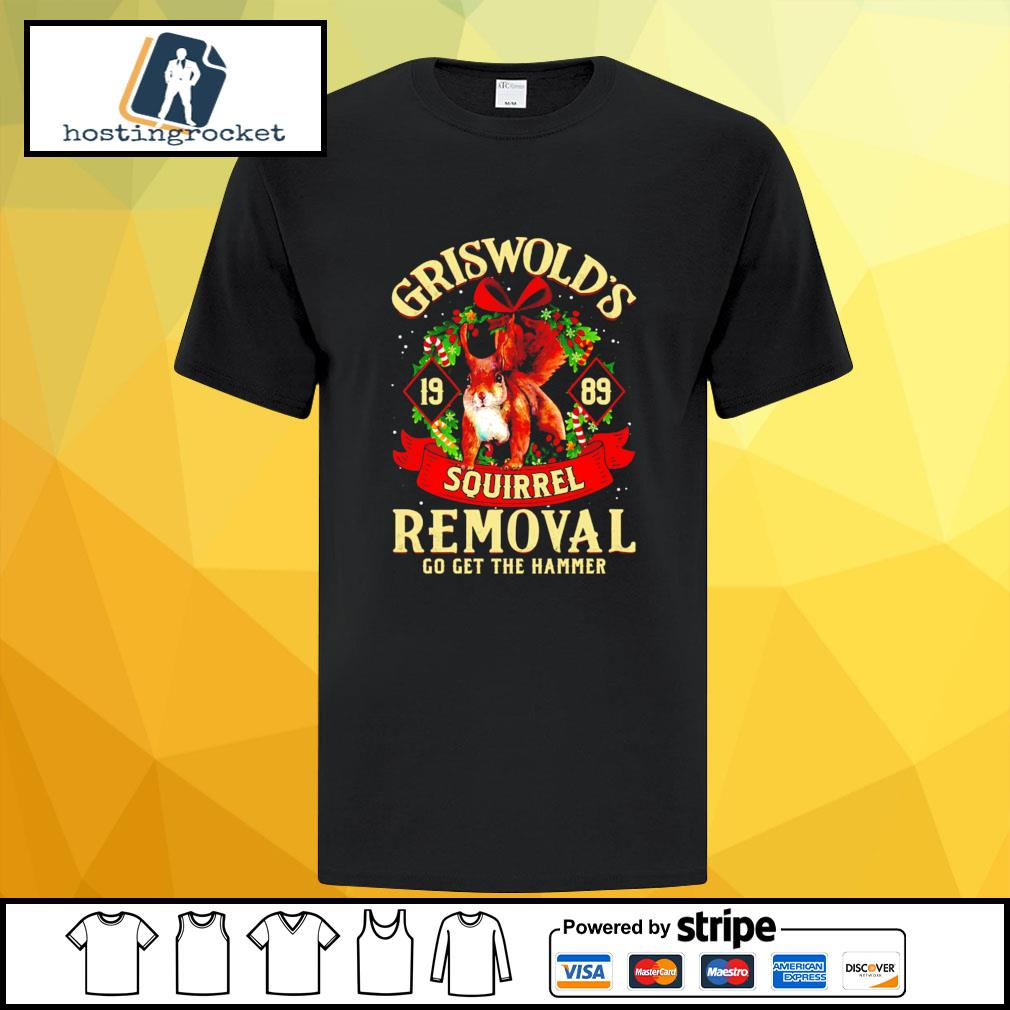 Griswold 1989 squirrel removal go get the hammer Christmas shirt