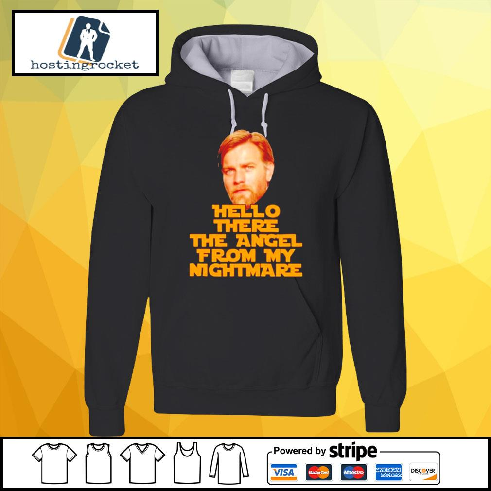 Star Wars Ewan Mcgregor hello there the angel from my nightmare s hoodie